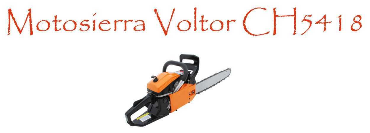 Motosierra Voltor CH5418